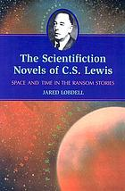 The scientifiction novels of C.S. Lewis : space and time in the Ransom stories