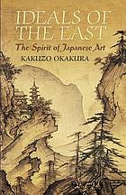Ideals of the East : the spirit of Japanese art