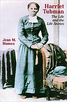 Harriet Tubman : the life and the life stories