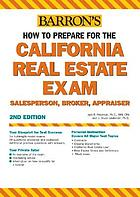 Barron's how to prepare for the California real estate licensing examinations : salesperson, broker, appraiser