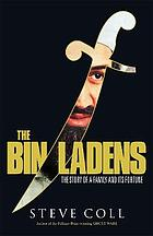 The Bin Ladens :b the story of a family and its fortune