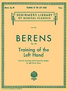 Training of the left hand : forty-six exercises and twenty-five studies for left hand alone, op. 89