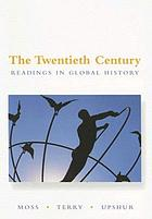 The twentieth century : readings in global history
