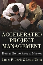 Accelerated project management : how to be the first to market