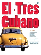 El tres cubano : a unique introduction to playing and understanding this traditional Cuban instrument