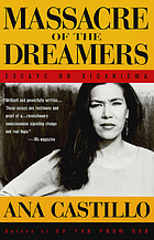 Massacre of the dreamers : essays on Xicanisma