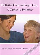 Palliative care and aged care : a guide to practice