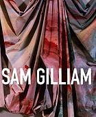 Sam Gilliam : a retrospective