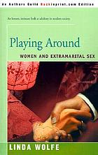 Playing around : women and extramarital sex