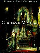 Gustave Moreau : between epic and dream