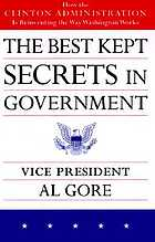 The best kept secrets in government : a report to President Bill Clinton