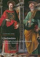 Ghirlandaio : una famiglia di pittori del Rinascimento tra Firenze e Scandicci