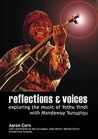 Reflections & voices : exploring the music of Yothu Yindi with Mandawuy Yunupingu