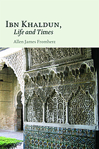 Ibn Khaldun : life and times