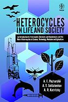 Heterocycles in life and society : an introduction to heterocyclic chemistry and biochemistry and the role of heterocycles in science, technology, medicine, and agriculture