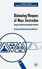 Eliminating weapons of mass destruction prospects for effective international verification