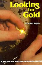 Looking for gold : the modern prospector's handbook
