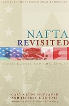 NAFTA revisited : achievements and challenges