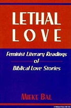 Lethal love : feminist literary readings of biblical love stories