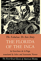 The Florida of the Inca; a history of adelantado, Hernando de Soto, Governor and Captain General of the kingdom of Florida, and of other heroic Spanish and Indian cavaliers