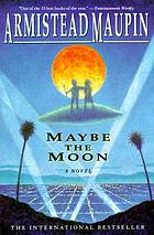 Maybe the moon : a novel