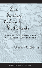 Our earliest colonial settlements, their diversities of origin and later characteristics