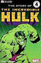 The story of the Incredible Hulk