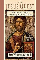 The Jesus quest : the third search for the Jew of Nazareth