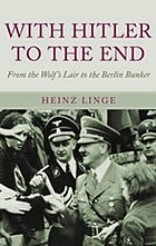 With Hitler to the end : the memoirs of Adolf Hitler's valet