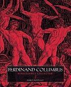 Ferdinand Columbus : Renaissance collector (1488-1539)