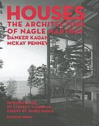 Houses : the architecture of Nagle, Hartray, Danker, Kagan, McKay, Penney