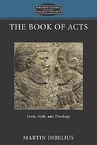 The Book of Acts : form, style, and theology