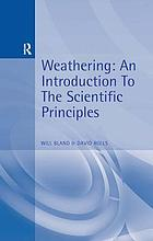 Weathering : an introduction to the scientific principlesWeathering : an introduction to the basic principles