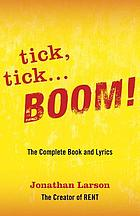 Tick, tick-- boom! : the complete book and lyrics