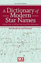 A dictionary of modern star names : a short guide to 254 star names and their derivations