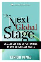 The next global stage : challenges and opportunities in our borderless world