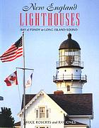 New England lighthouses : Bay of Fundy to Long Island Sound