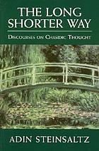 The long shorter way : discourses on Chasidic thought