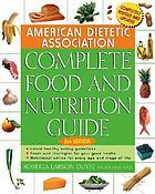 American Dietetic Association's Complete Food & Nutrition