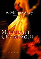 Midnight champagne : a novel