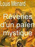 Rêveries d'un paien mystique