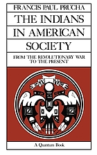 The Indians in American society : from the revolutionary war to the present
