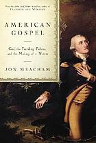 American gospel : God, the founding fathers, and the making of a nation