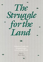 The Struggle for the land : indigenous insight and industrial empire in the semiarid world