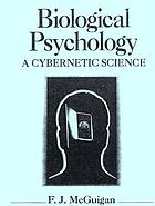 Biological psychology : a cybernetic science