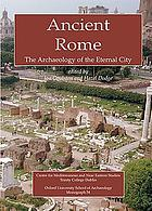Ancient Rome : the archaeology of the eternal city
