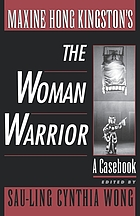 Maxine Hong Kingston's The woman warrior : a casebook