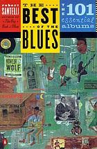 The best of the blues : the 101 essential albums