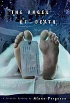The angel of death : a forensic mystery