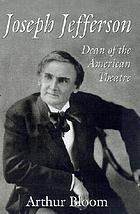 Joseph Jefferson : dean of the American theatre